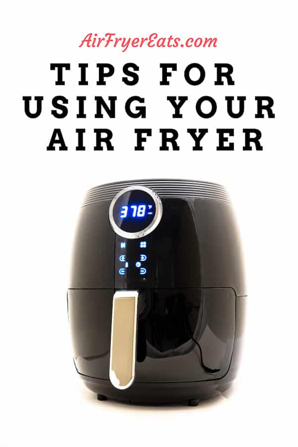 Image of an air fryer with the words tips for using your air fryer
