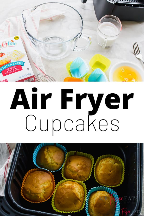 pin with text saying air fryer cupcakes. Cupcake mix, cupcake holders and measuring cups on top pixture. Bottom picture is silcone molds holding cooked cupcake batter in an air fryer basket.