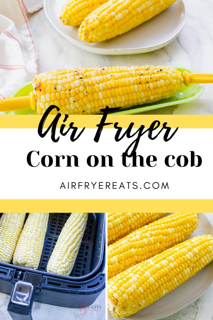 three picture collage pin with air fryer corn on the cob. Showing corn in husks, corn in air fryer basket and cooked corn on white plate. TExt overlay says air fryer corn on the cob airfryereats.com