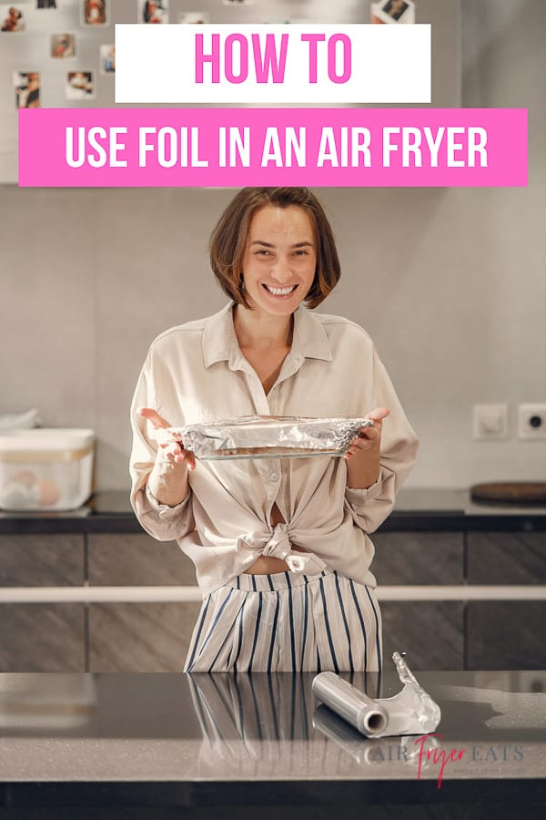 How to use foil in an air fryer. There is a specific way for you to use foil in your air fryer safely. We share tips and tricks on how to use it! #airfryertips #airfryerfoil via @vegetarianmamma