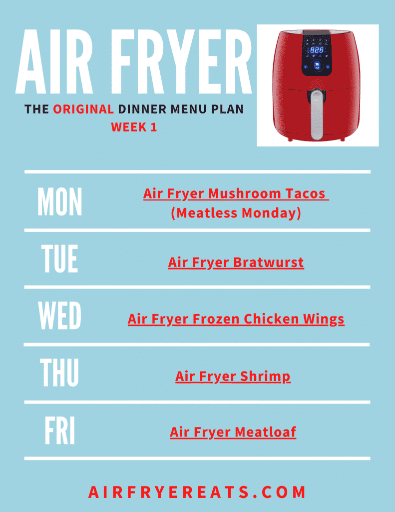 Image is of an aqua picture that has the days of the week listed and at the top says air fryer the original dinner menu plan. It lists recipe names for Monday - Friday