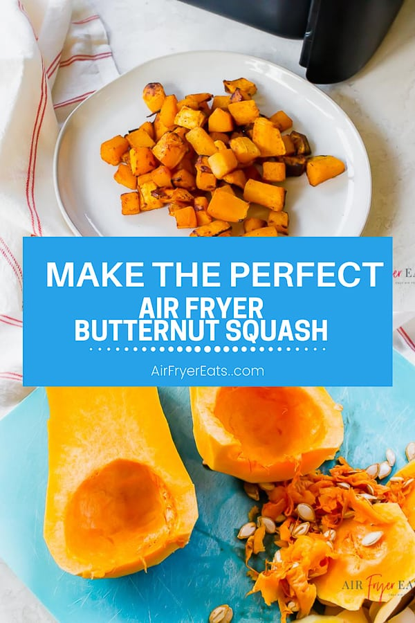 a two picture collage pin for air fryer butter nut squash. The text overlay says: Make the perfect air fryer butternut squash airfryereats.com""