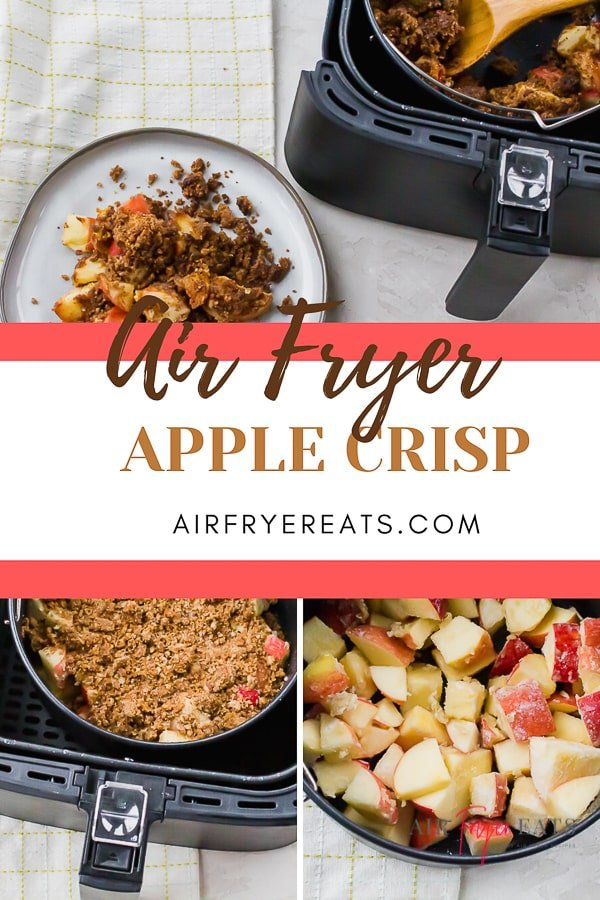 collage of air fryer apple crisp images with some on a white plate and some in a black air fryer basket