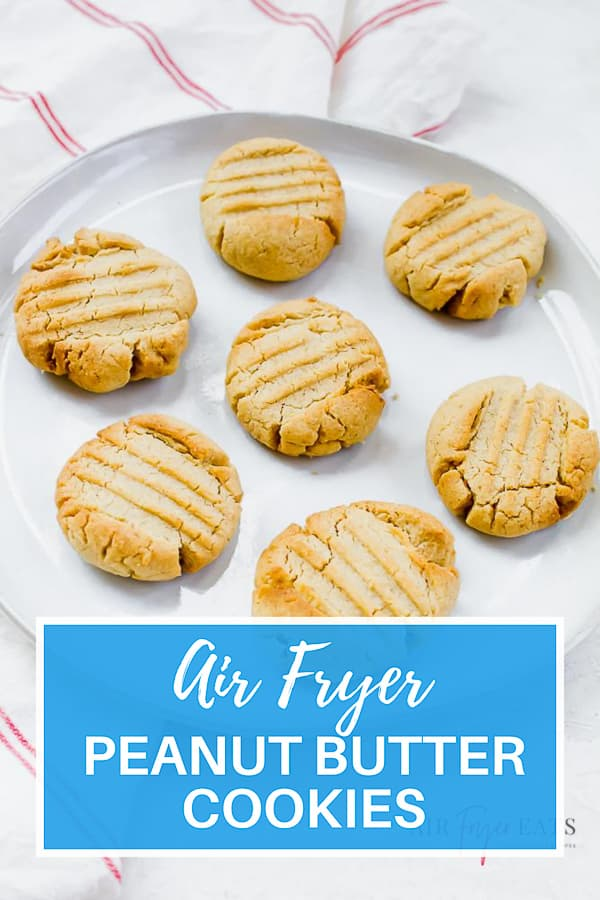 Air Fryer Peanut Butter Cookies on a white plate with overlay text