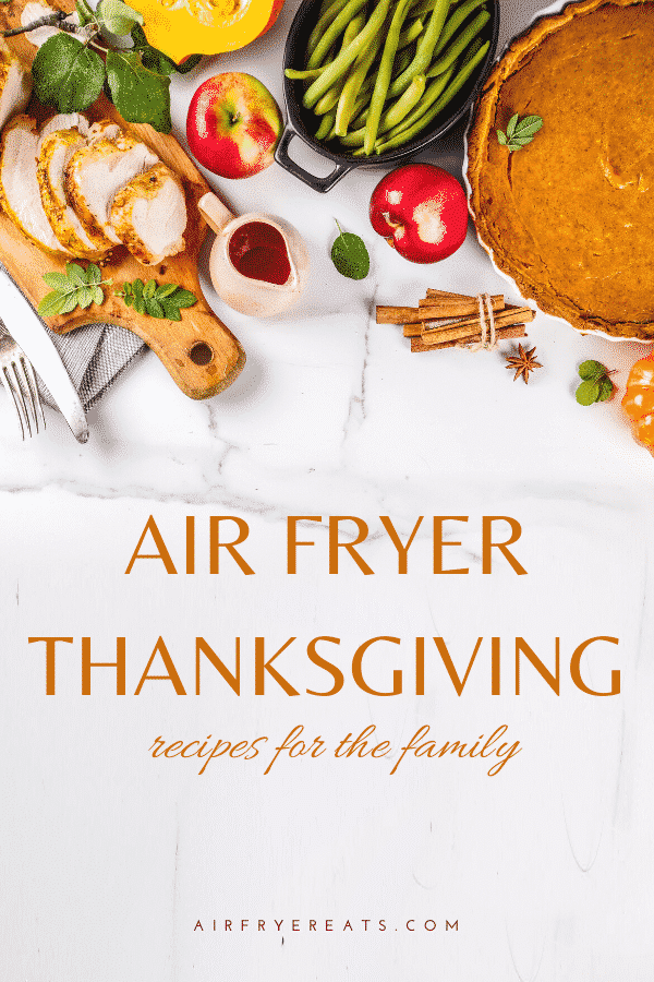 These holiday themed air fryer recipes are perfect for your Thanksgiving dinner. Dress up your holiday with these air fryer thanksgiving recipes. #airfryerthanksgiving #airfryerholiday #airfryerrecipes via @vegetarianmamma