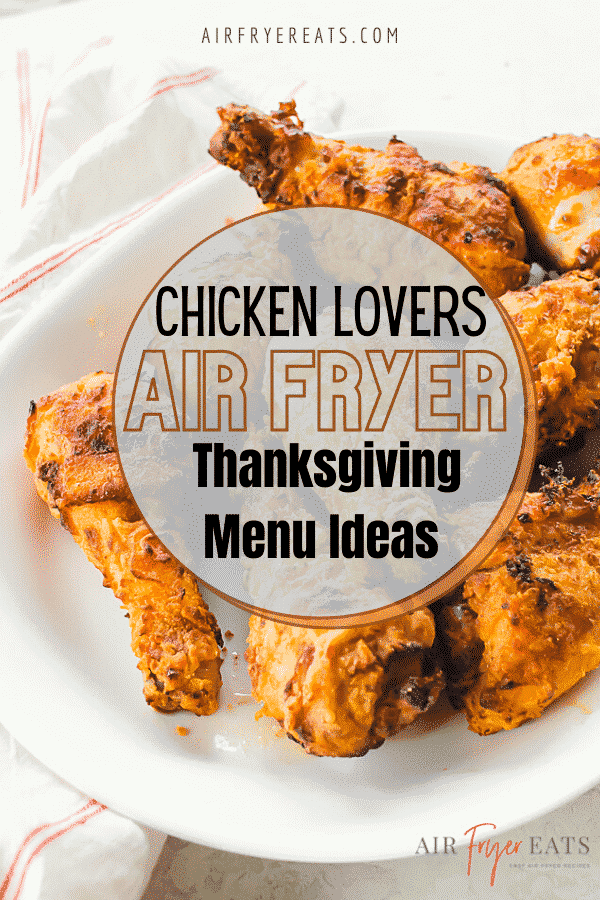 Calling all CHICKEN LOVERS, this Thanksgiving Menu Plan is for you! Ditch the turkey and enjoy chicken on Thanksgiving! This Air Fryer Menu Plan gives you ideas for Mains, Sides, Apps and Desserts! #airfryer #thanksgiving #airfryerThanksgivinig #airfryerside via @vegetarianmamma