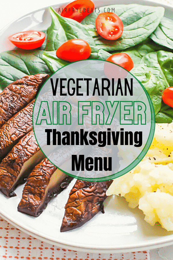 Vegetarian Air Fryer Friends can rejoice because we are making a Vegetarian Air Fryer Thanksgiving Menu just for you! #vegetarianairfryer #vegetarianThanksgiving #airfryerthanksgiving via @vegetarianmamma