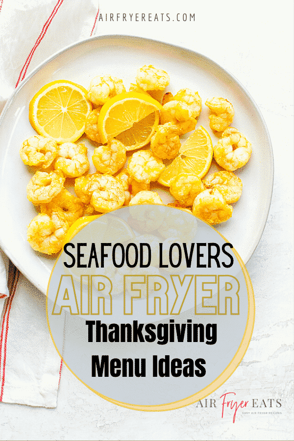 Throw tradition to the wind, with this seafood based Air Fryer Thanksgiving Menu Plan! Seafood Lovers rejoice because we are making a Seafood Lovers Thanksgiving Menu just for you! Fish and Seafood is the meat of choice at your Thanksgiving table! #airfryer #Thanksgiving #airfryerthanksgiving via @vegetarianmamma