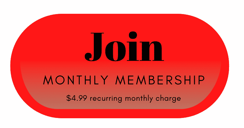 red button that says join monthly membership 4.99 recurring monthly charge