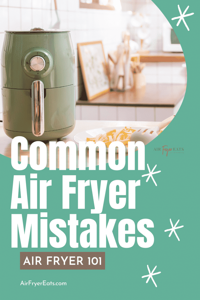 green air fryer with words common air fryer mistakes
