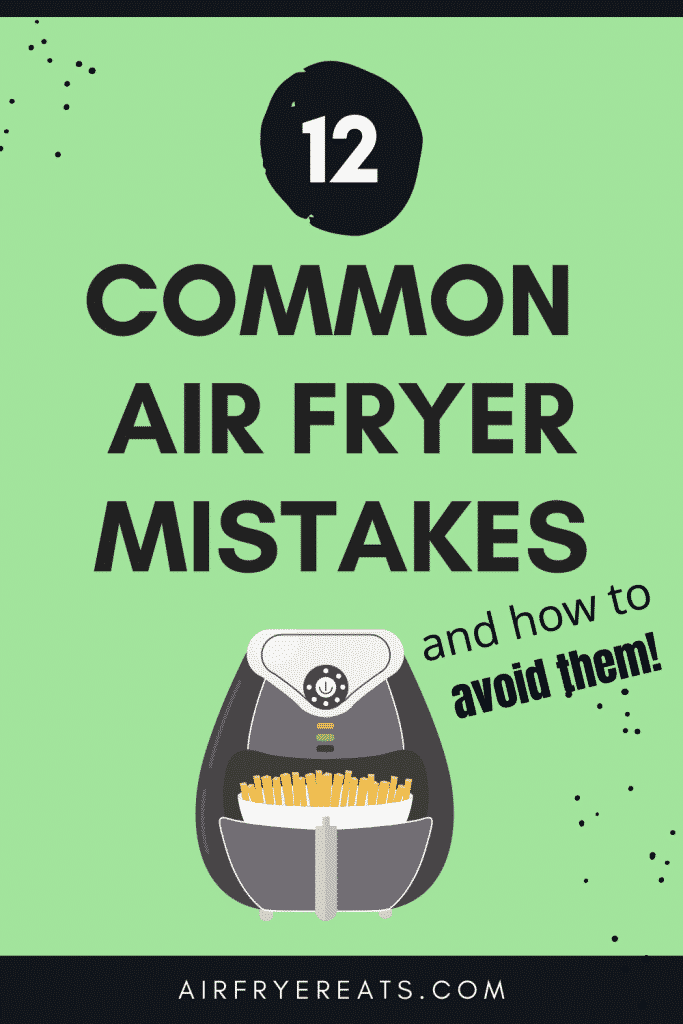 green back ground with air fryer image and words that say 12 common air fryer mistakes