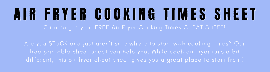 blue box that says air fryer cooking times sheet
