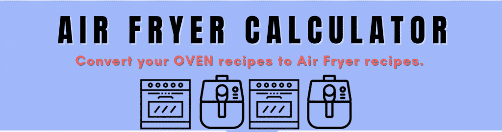 blue rectangle with words air fryer calculator and two stove and two air fryer pictures
