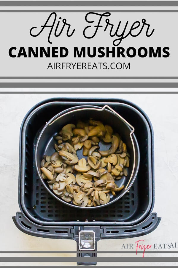 Air Fryer canned mushrooms are super easy and a great dish to make from a pantry staple. Learn how to take a can of mushrooms to side dish perfection. #airfryermushrooms #airfryer #mushrooms via @vegetarianmamma