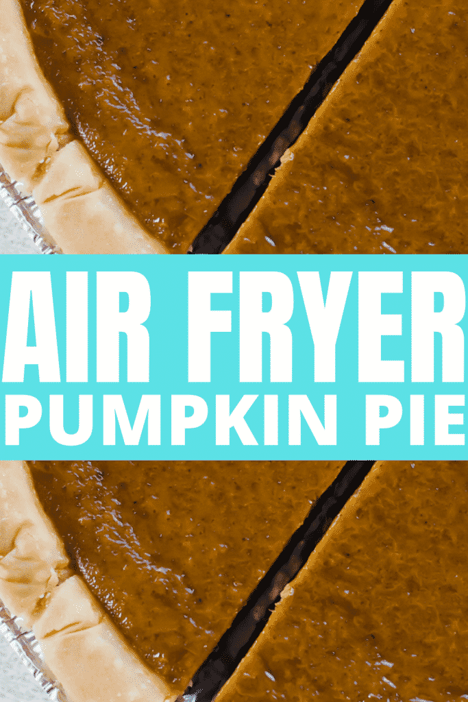 two up close images of a sliced pumpkin pie with a text overlay that says Air Fryer Pumpkin Pie
