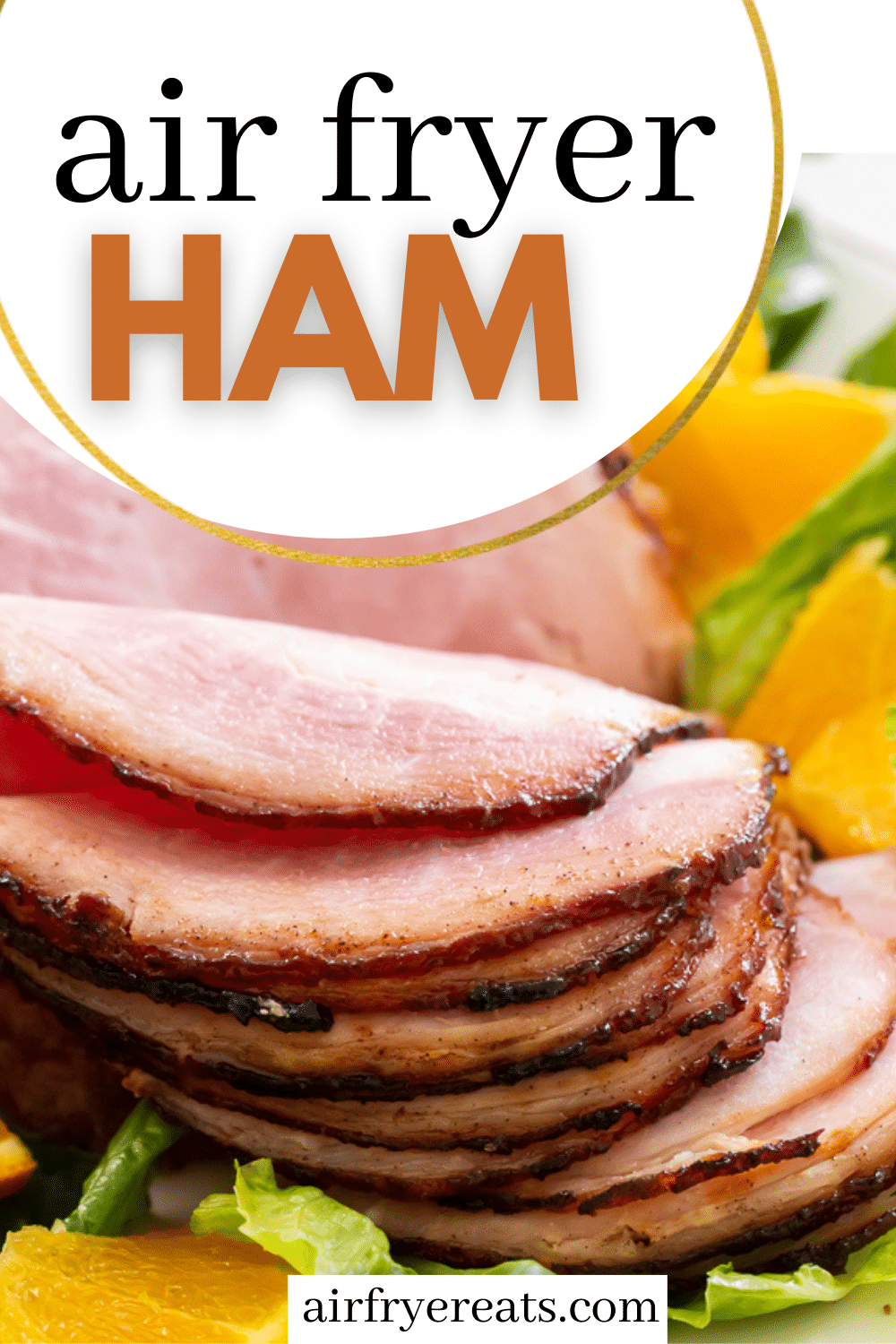 """image of a sliced harm with a text overlay that says """"air fryer ham"""""""